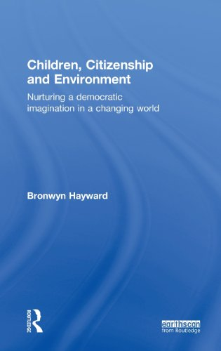 Children, Citizenship and Environment: Nurturing a Democratic Imagination in a Changing World