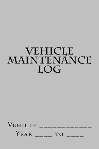 Vehicle Maintenance Log: Silver Cover (S M Car Journals)
