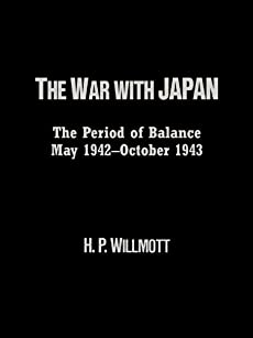 The War with Japan: The Period of Balance, May 1942-October 1943 (Total War: New Perspectives on World War II)