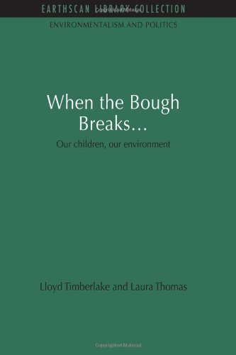 When The Bough Breaks...: Our Children, Our Environment (Environmentalism And Politics Set) front-716353