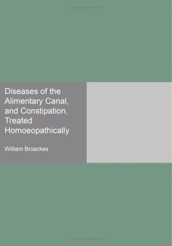 Diseases of the Alimentary Canal, and Constipation, Treated Homoeopathically PDF