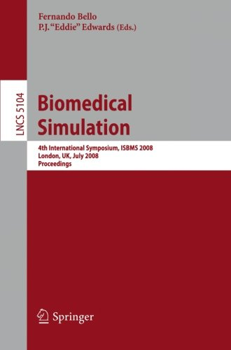Biomedical Simulation: 4Th International Symposium, Isbms 2008, London, Uk, July 7-8, 2008, Proceedings (Lecture Notes In Computer Science / Theoretical Computer Science And General Issues)