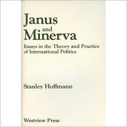 essay in international janus minerva politics practice theory