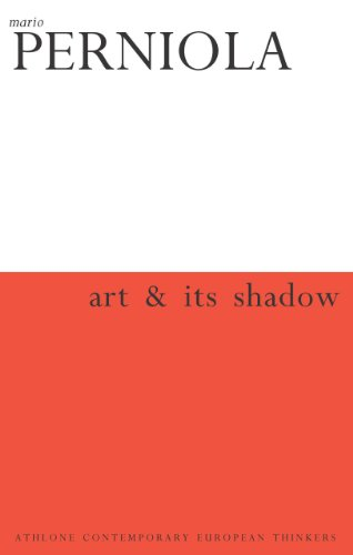 Art & Its Shadow (Athlone Contemporary European Thinkers)
