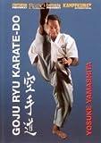 Goju Ryu Karate-Do by Yosuke Yamashita