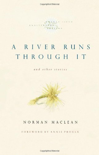 A River Runs Through it by Norman Mclain