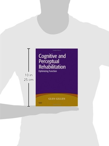 Cognitive and Perceptual Rehabilitation: Optimizing Function, 1e