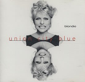 Blondie - Union City Blue - Zortam Music