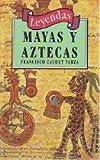 Leyendas Mayas y Aztecas (Spanish Edition)