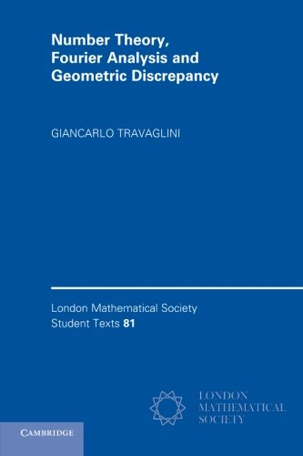 Number Theory, Fourier Analysis and Geometric Discrepancy (London Mathematical Society Student Texts) PDF