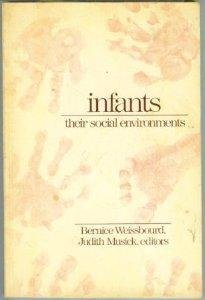 Infants: Their Social Environments (Naeyc Series)