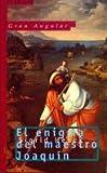 El enigma del maestro Joaquin/ The Enigma of Master Joachim (Gran Angular/ Big Angular) (Spanish Edition)