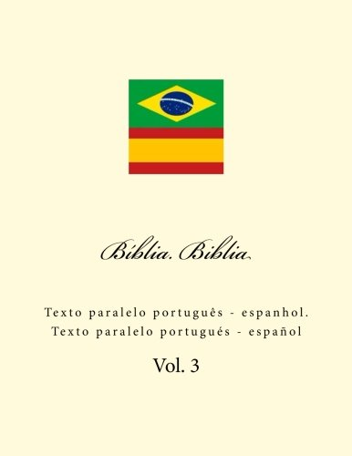 Bíblia. Biblia Texto paralelo português - espanhol. Texto paralelo portugués - español (Volume 3) (Portuguese Edition) [Kushnir, Ivan] (Tapa Blanda)