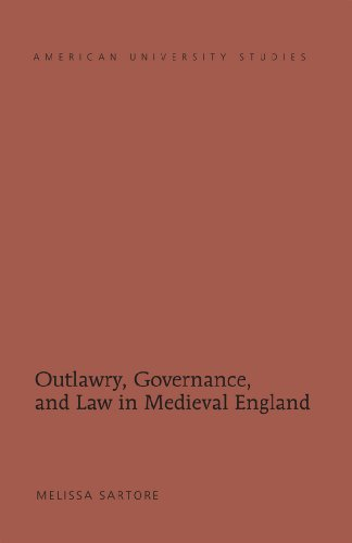 Outlawry, Governance, and Law in Medieval England (American University Studies)