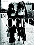 In Vogue: An Illustrated History of the Worlds Most Famous Fashion Magazine