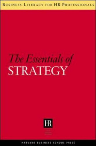 The Essentials of Strategy (Business Literacy for HR...