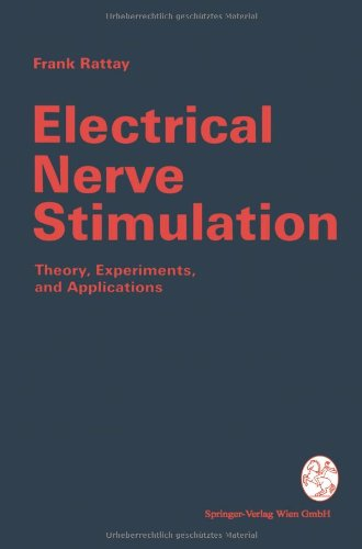 Electrical Nerve Stimulation: Theory, Experiments And Applications