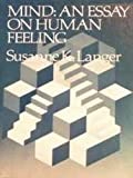 Mind: An Essay on Human Feeling, Vol. 1 (Mind (Paperback)) (0801811503) by Langer, Professor Susanne K.