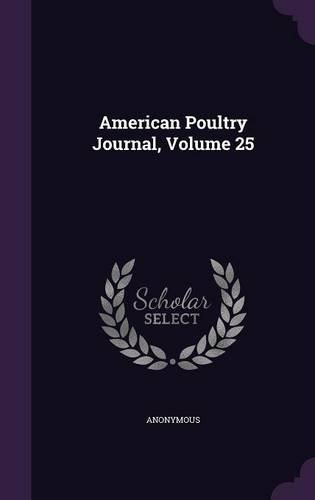 American Poultry Journal, Volume 25