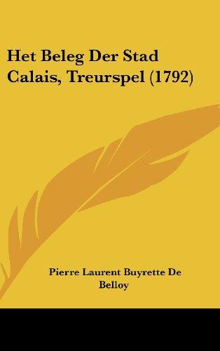 Het Beleg Der Stad Calais, Treurspel (1792)