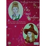 """Tilly und Mordusa - Hexen, Tricks und Zaubereien, wer legt hier wohl wen hereinvon """"Rosemarie Benke-Bursian"""""""
