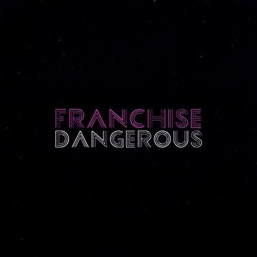 CD : FRANCHISE - Dangerous