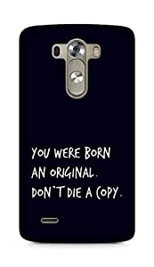 AMEZ you were born an original dont die a copy Back Cover For LG G3