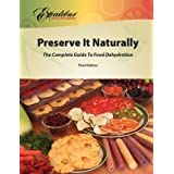 Preserve It Naturally: A Complete Guide to Food Dehydration by Robert Scharff &amp; Associates