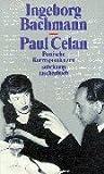 - Paul Celan, Ingeborg Bachmann