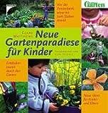 Neue Gartenparadiese f�r Kinder