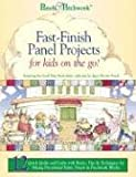 img - for Fast-finish Panel Projects: For Kids on the Go! (Panels & Patchwork) book / textbook / text book