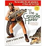The Crocodile Hunter: The Incredible Life and Adventures of Steve and Terri Irwin book cover