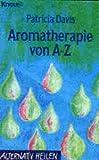 Aromatherapie von A-Z