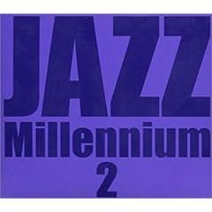 ♪ジャズ・ミレニアム(2)