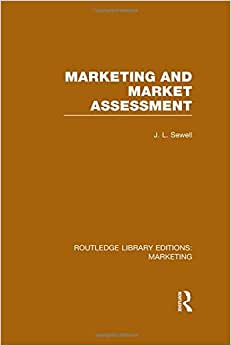 Routledge Library Editions: Marketing (27 Vols): Marketing And Marketing Assessment (RLE Marketing)