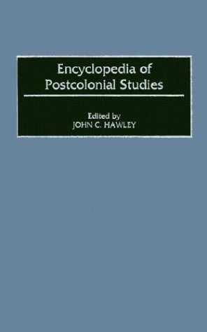 Encyclopedia of Postcolonial Studies:, by John Charles Hawley