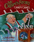 Mr. Crispy's Story of the First Candy Canes