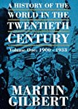 A HISTORY OF THE TWENTIETH CENTURY Volume One: 1900 - 1933 (0002158671) by MARTIN GILBERT