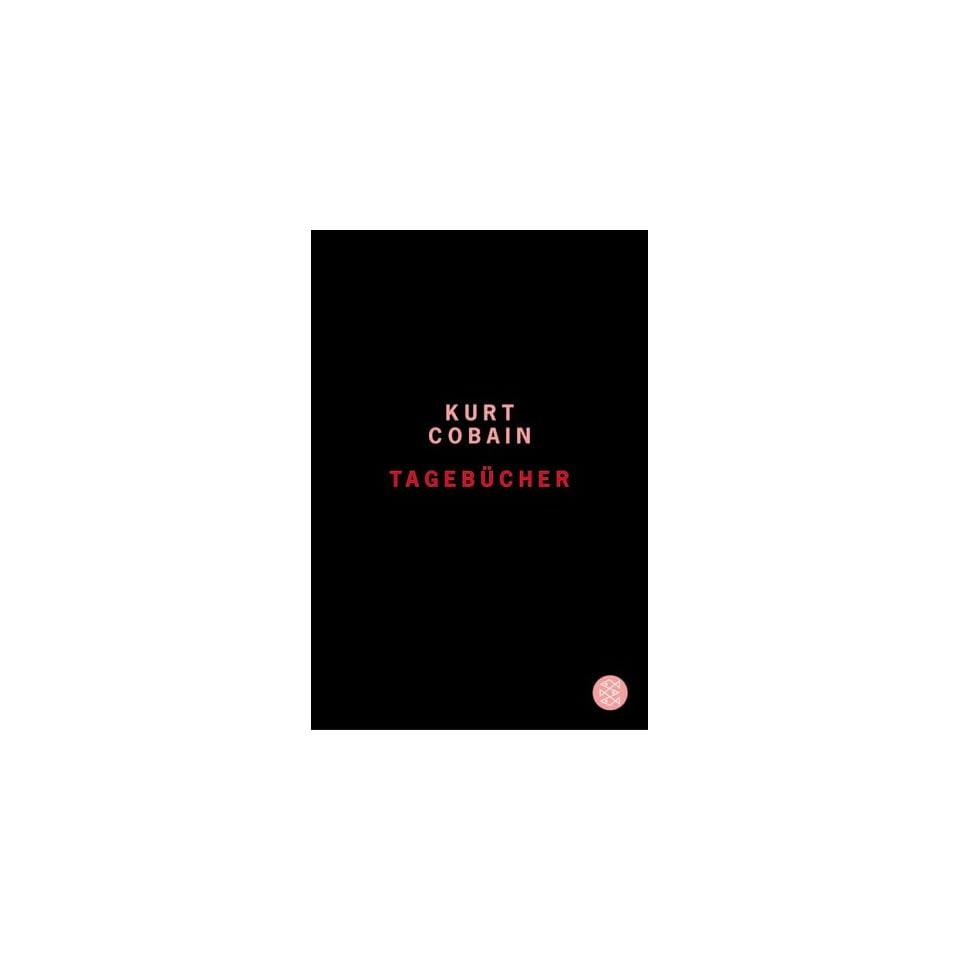 Tagebücher Kurt Cobain, Clara Drechsler, Harald Hellmann