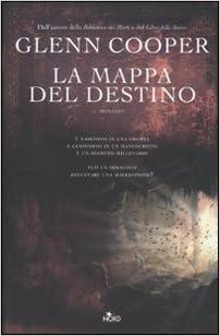 GLENN COOPER: LA MAPPA DEL DESTINO