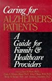 Caring for Alzheimer's Patients: A Guide for Family and Healthcare Providers (0306431998) by Miner, Gary D.