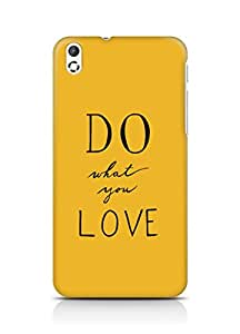 AMEZ do what you love Back Cover For HTC Desire 816
