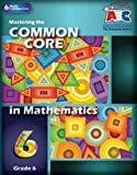 Mastering the Grade 6 Common Core in Mathematics