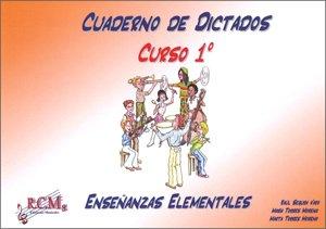 RCM - Cuaderno de Dictados Curso 1º (Enseñanzas Elementales) (Inc.2 CD) (Segura,Torres)