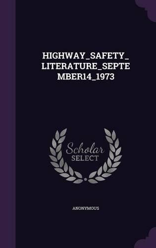 HIGHWAY_SAFETY_LITERATURE_SEPTEMBER14_1973