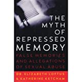 The Myth of Repressed Memory: False Memories and Allegations of Sexual Abuse (0312114540) by Elizabeth Loftus
