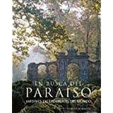 En busca del paraíso: Jardines excepcionales del mundo