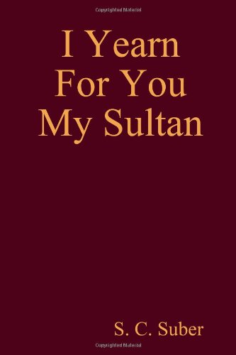Book: I Yearn For You My Sultan by Suzanne C. Suber