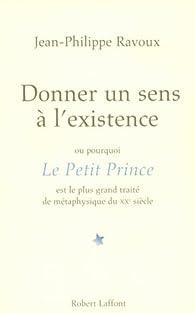 Donner un sens à l\'existence par Jean-Philippe Ravoux