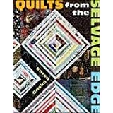 Quilts from the Selvage Edge ~ Karen Griska